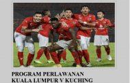 Program perlawanan: KL v Kuching